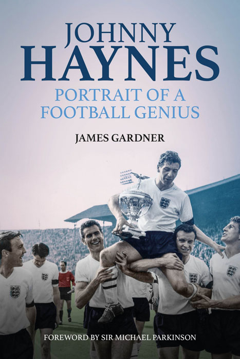 Johnny Haynes Book: Portrait of a Football Genius